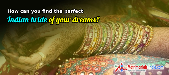 How Can You Find The Perfect Indian Bride Of Your Dreams Online?